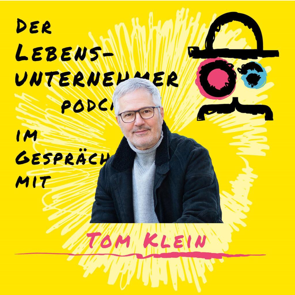 Tom Klein | Über mich | Der Lebensunternehmer Podcast