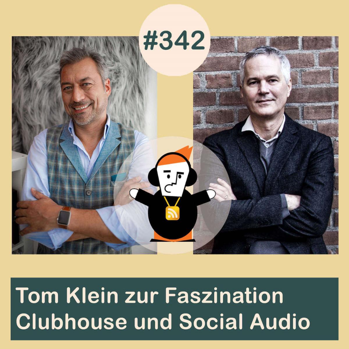 Tom Klein | Podcast | Faszination Clubhouse und Social Audio