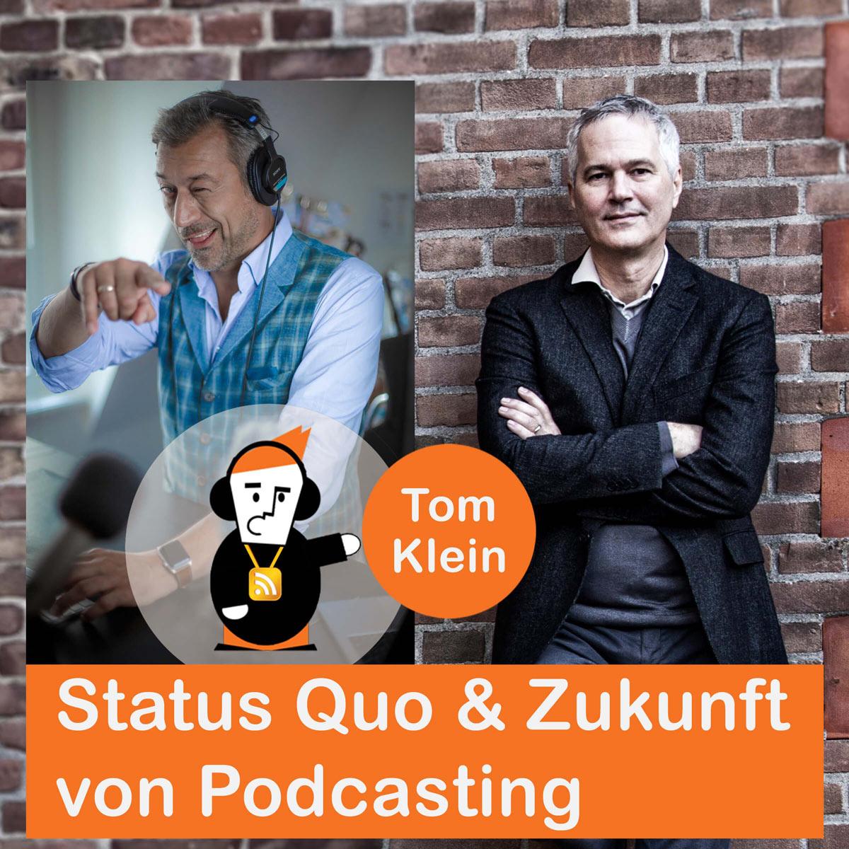 Tom Klein | Podcast | Satus Quo und Zukunft