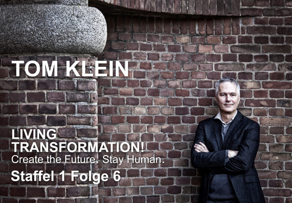 Tom Klein | Podcast | Wie Transformation in Organisationen gelingt
